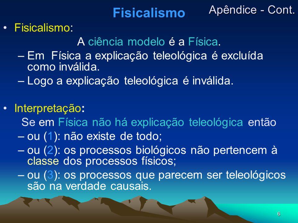 Fisicalismo Apêndice - Cont. Fisicalismo: A ciência modelo é a Física.