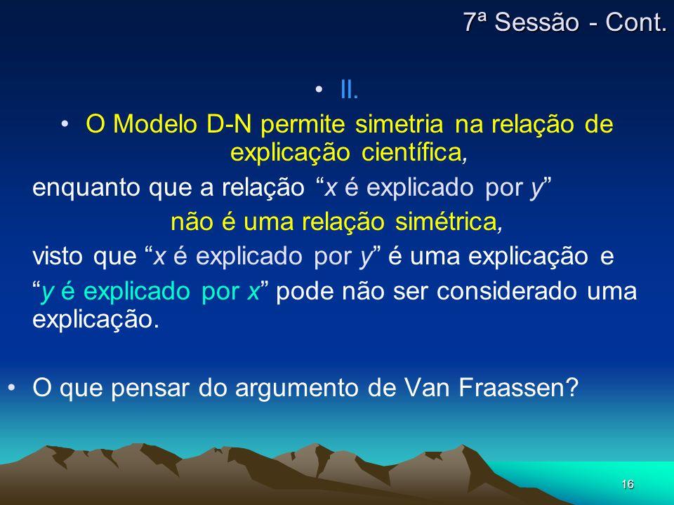 O Modelo D-N permite simetria na relação de explicação científica,