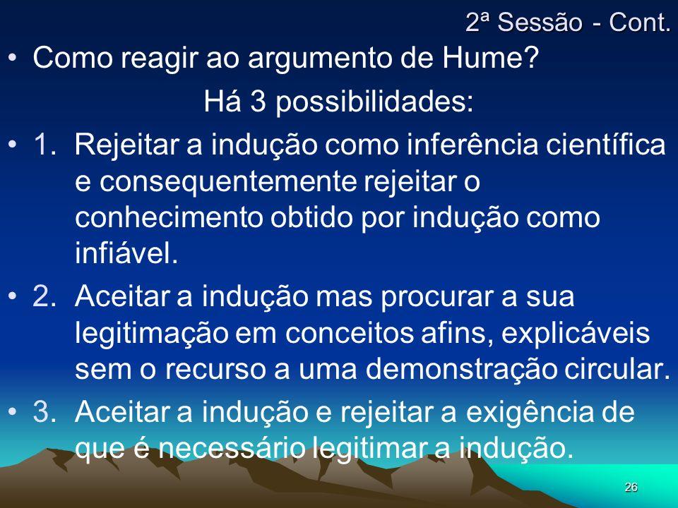 Como reagir ao argumento de Hume Há 3 possibilidades: