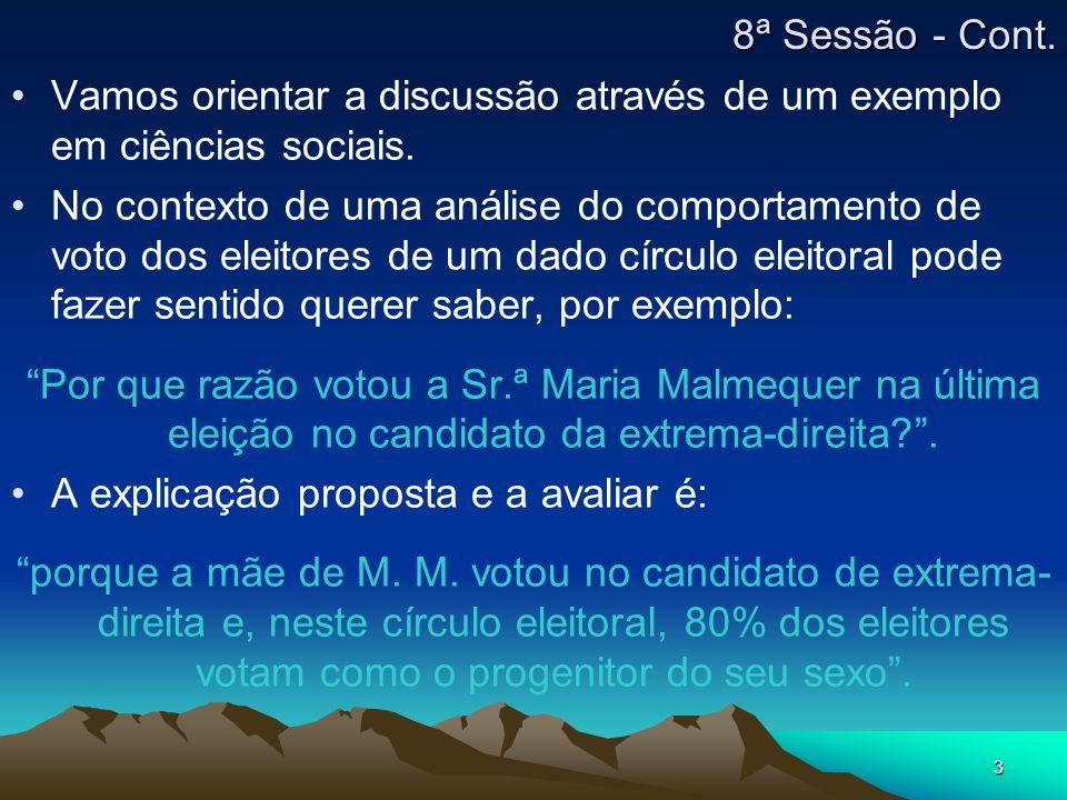 8ª Sessão - Cont.Vamos orientar a discussão através de um exemplo em ciências sociais.
