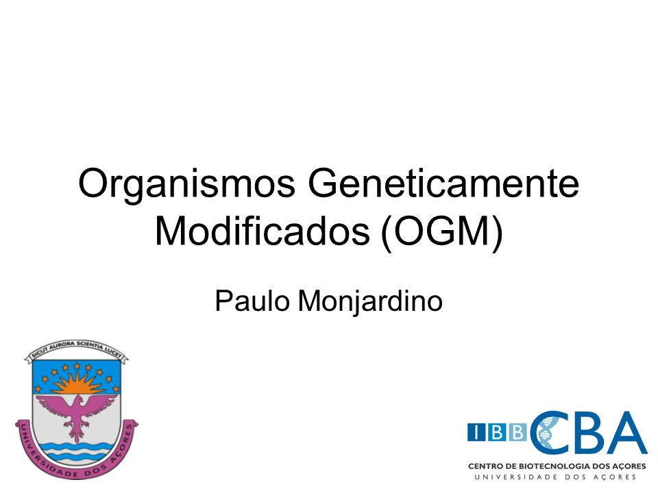 Organismos Geneticamente Modificados (OGM)