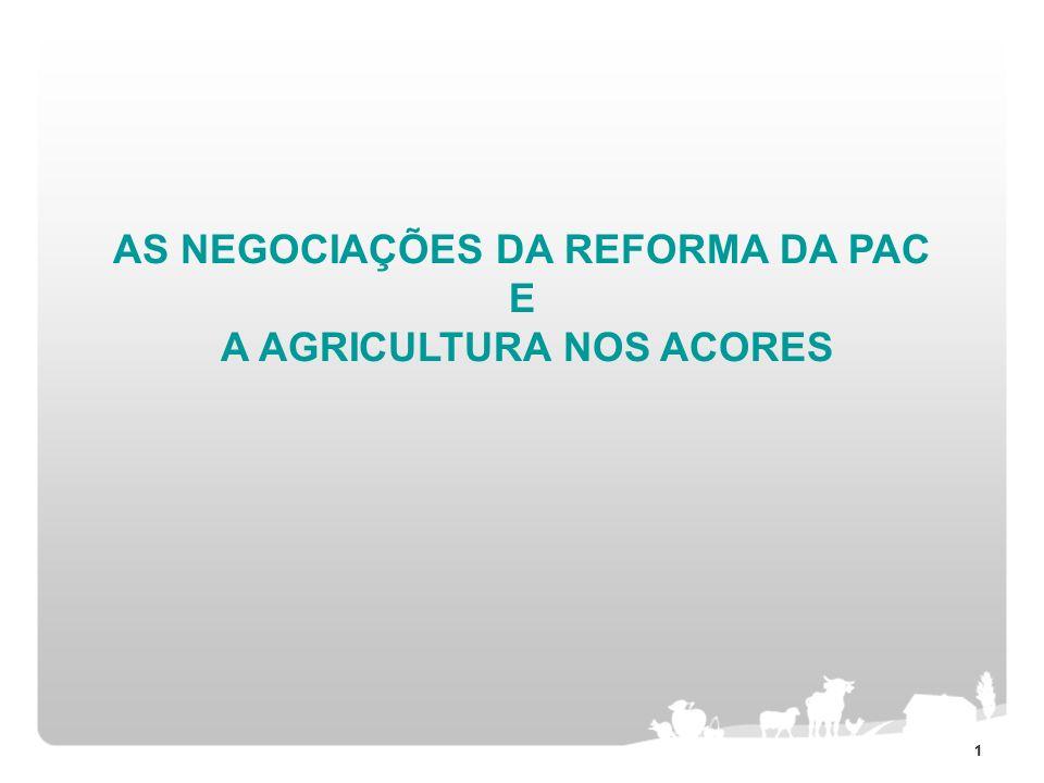 AS NEGOCIAÇÕES DA REFORMA DA PAC E A AGRICULTURA NOS ACORES