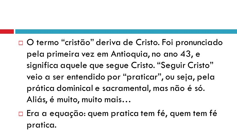 O termo cristão deriva de Cristo