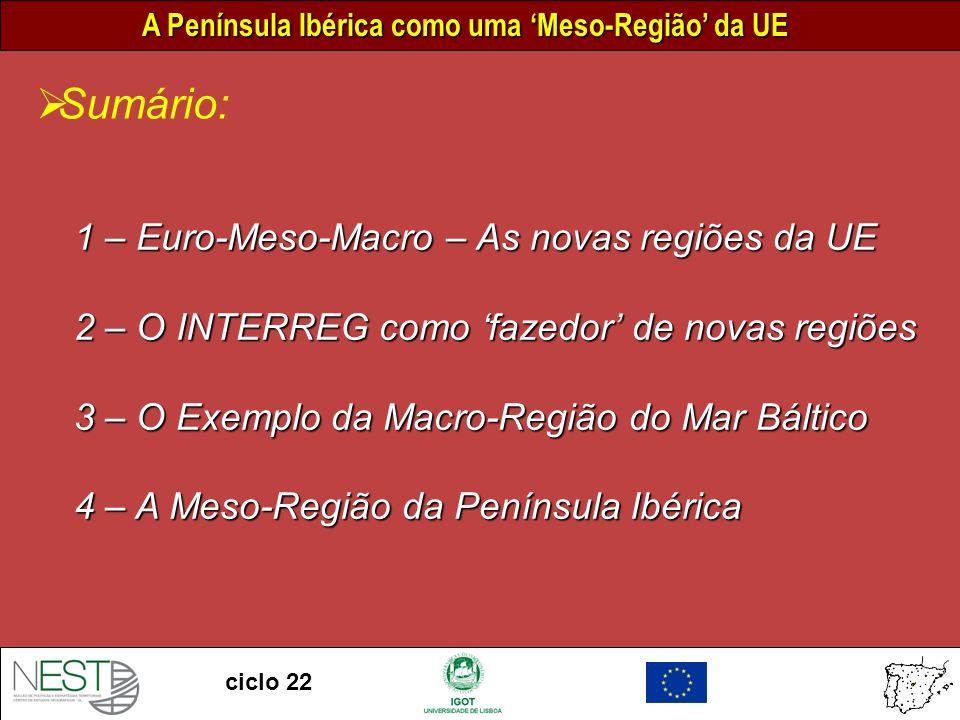 Sumário: 1 – Euro-Meso-Macro – As novas regiões da UE