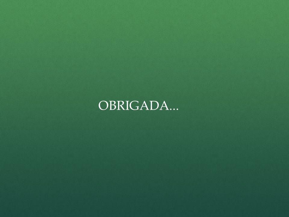 OBRIGADA...