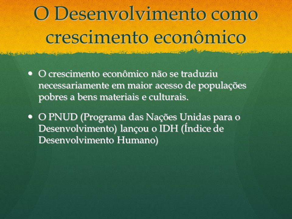O Desenvolvimento como crescimento econômico