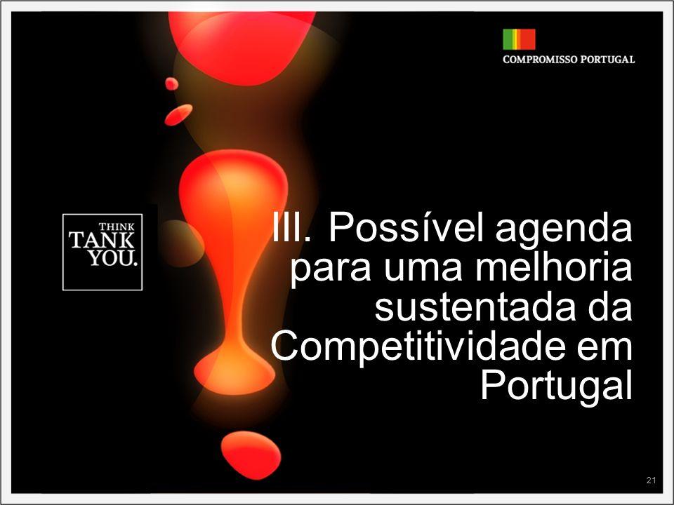 III. Possível agenda para uma melhoria sustentada da Competitividade em Portugal
