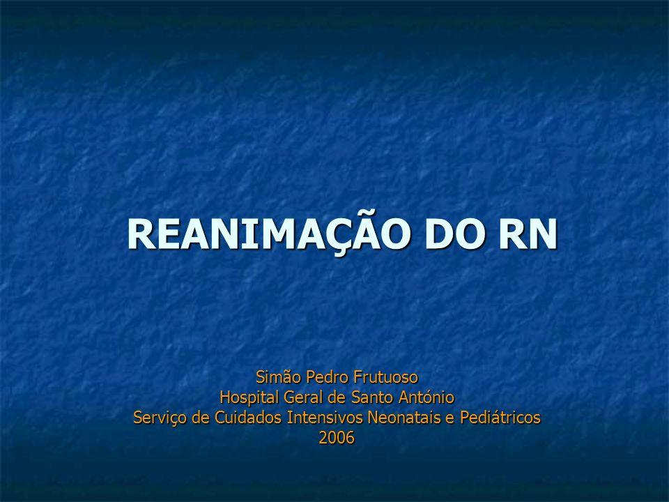 REANIMAÇÃO DO RN Simão Pedro Frutuoso Hospital Geral de Santo António