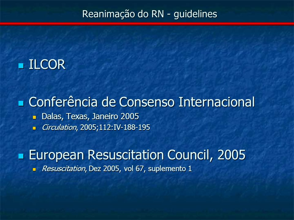 Reanimação do RN - guidelines