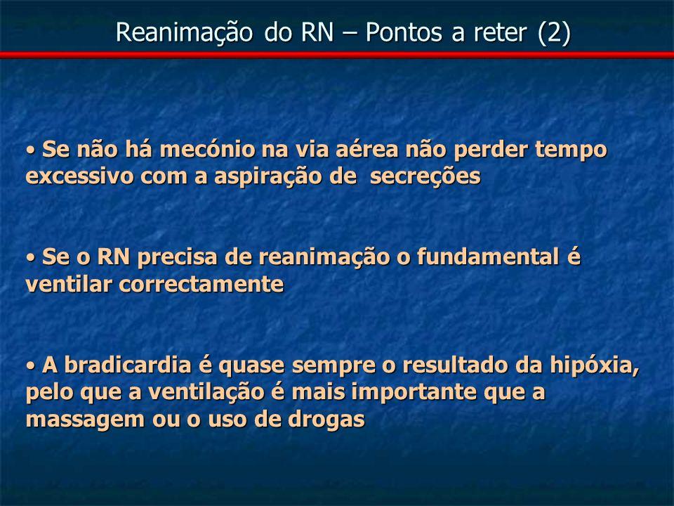 Reanimação do RN – Pontos a reter (2)