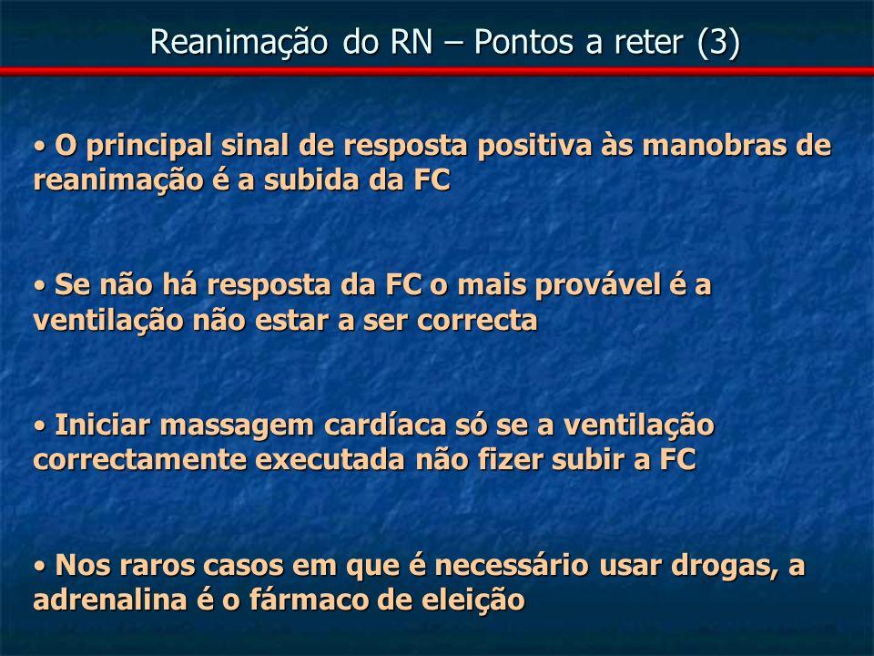 Reanimação do RN – Pontos a reter (3)