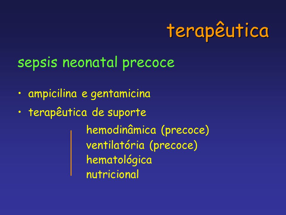 terapêutica sepsis neonatal precoce hemodinâmica (precoce)