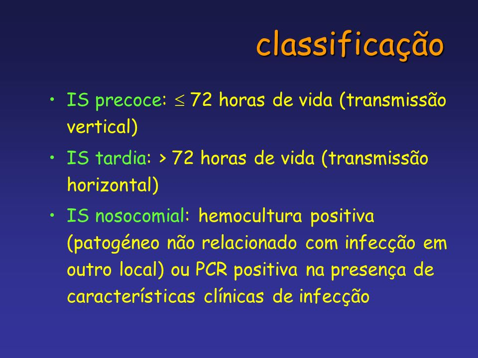 classificação IS precoce:  72 horas de vida (transmissão vertical)