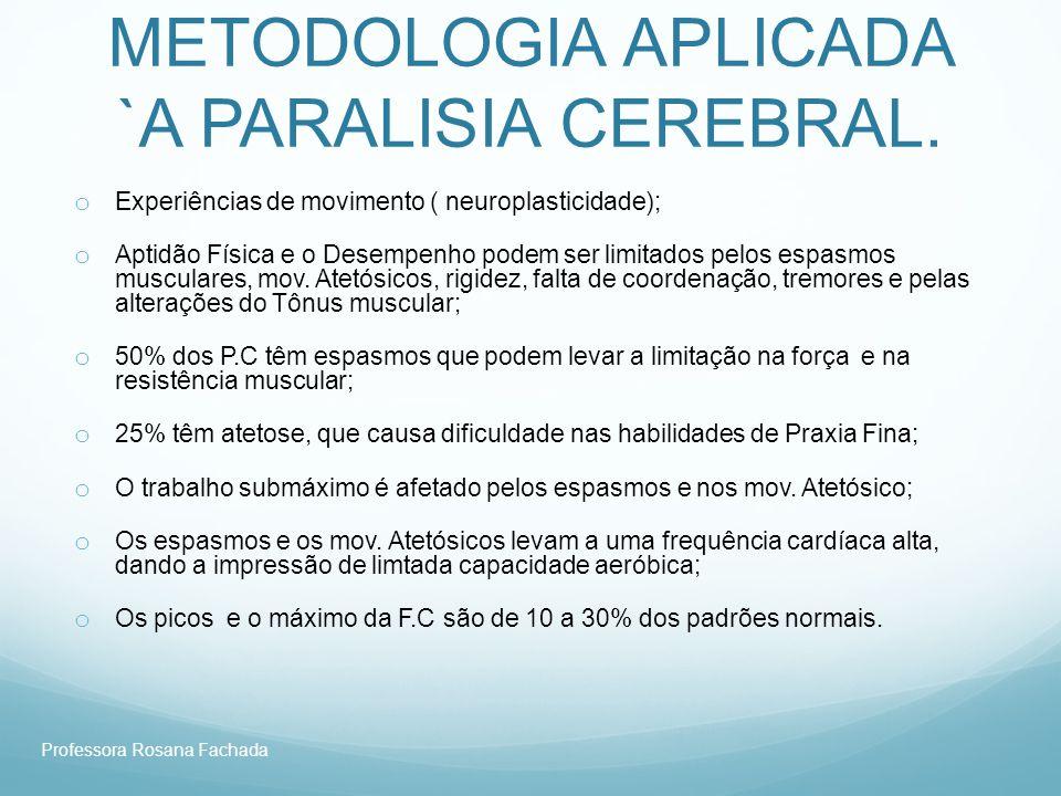 METODOLOGIA APLICADA `A PARALISIA CEREBRAL.