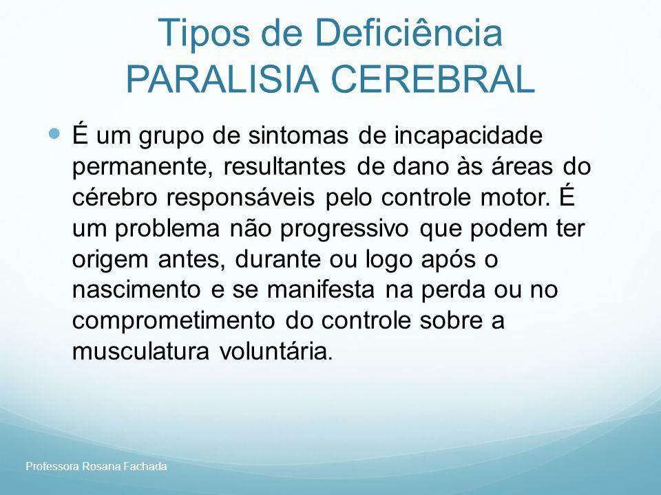 Tipos de Deficiência PARALISIA CEREBRAL