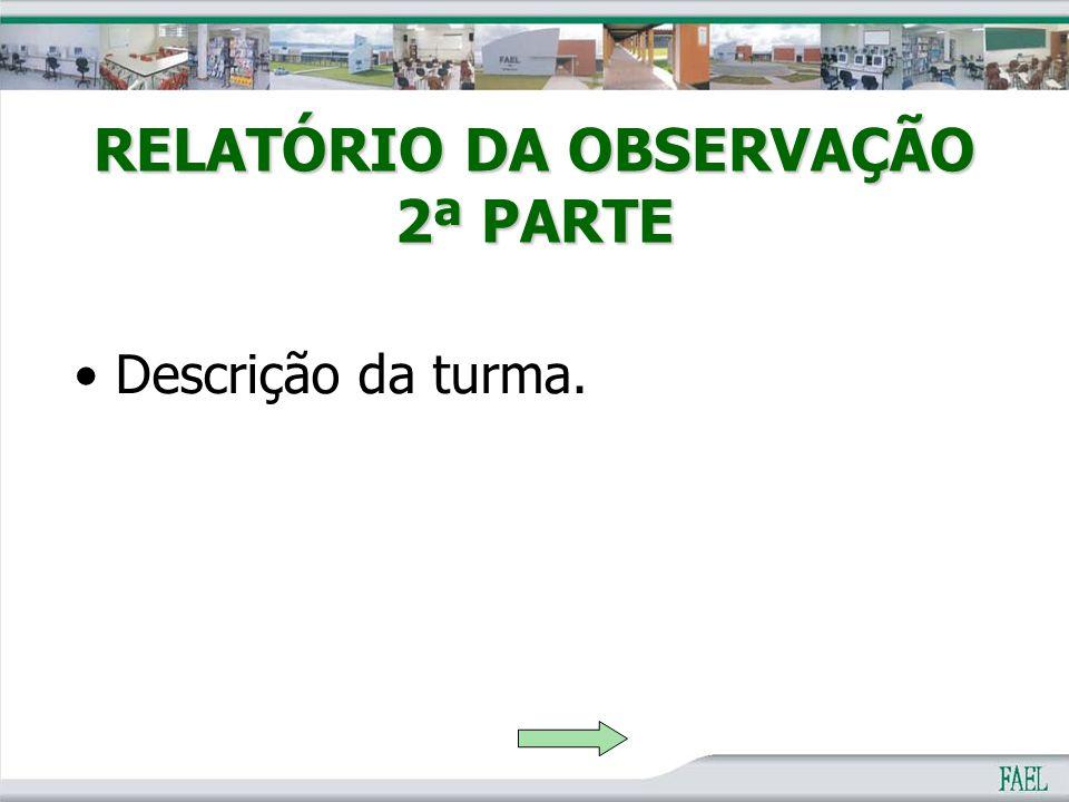 RELATÓRIO DA OBSERVAÇÃO 2ª PARTE