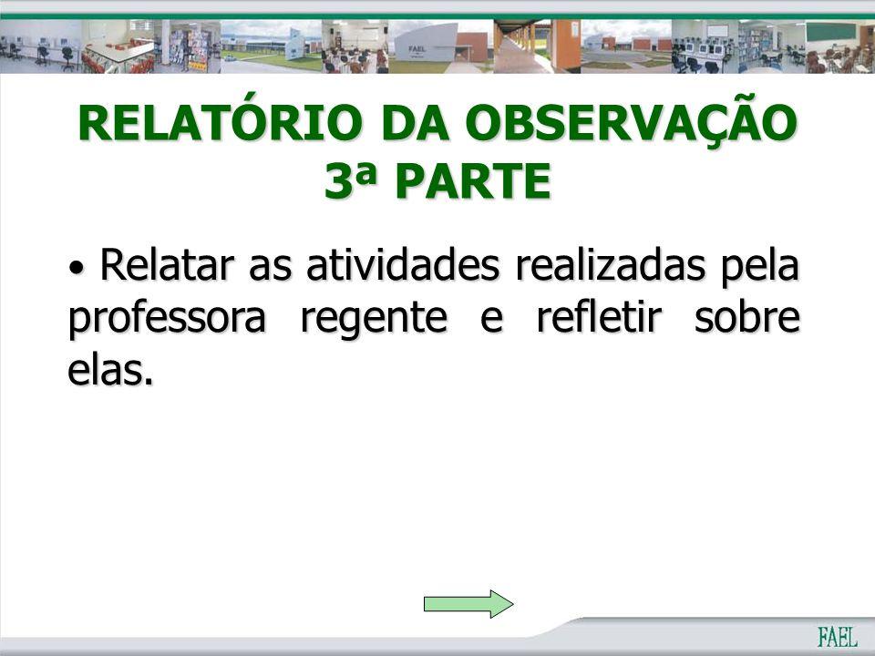 RELATÓRIO DA OBSERVAÇÃO 3ª PARTE