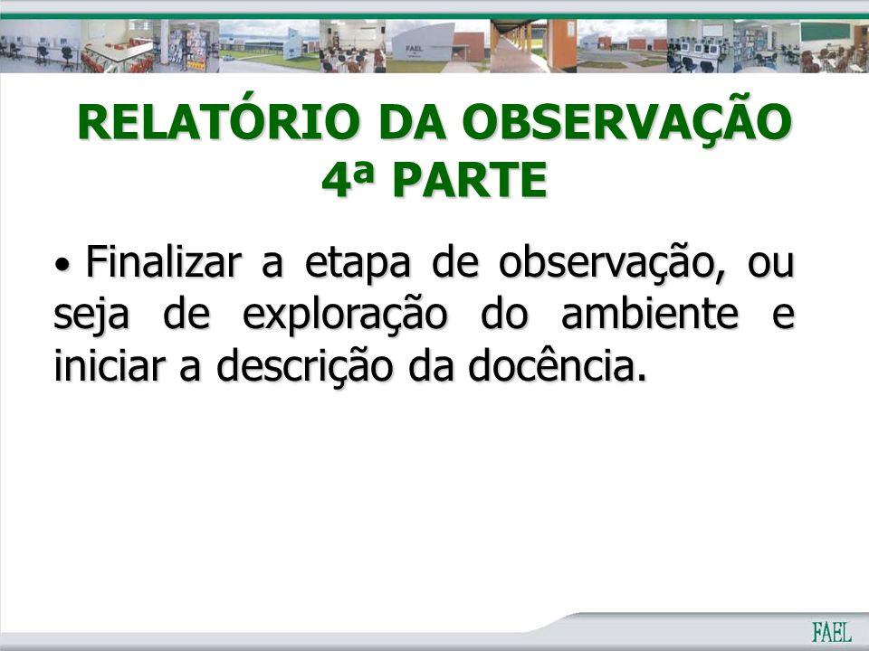RELATÓRIO DA OBSERVAÇÃO 4ª PARTE