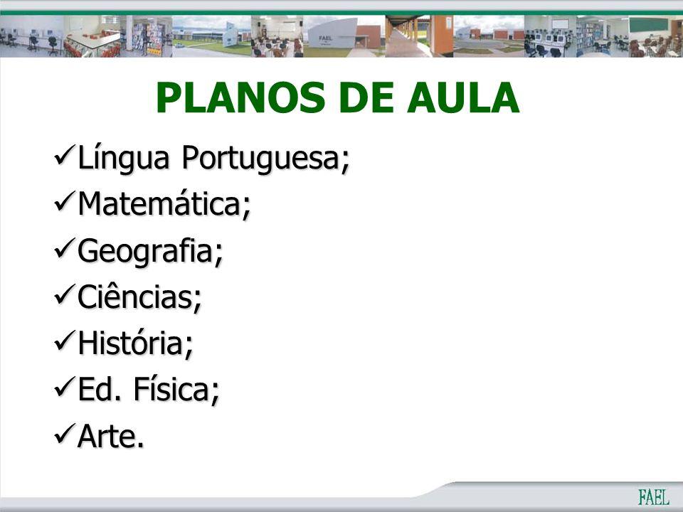 PLANOS DE AULA Língua Portuguesa; Matemática; Geografia; Ciências;