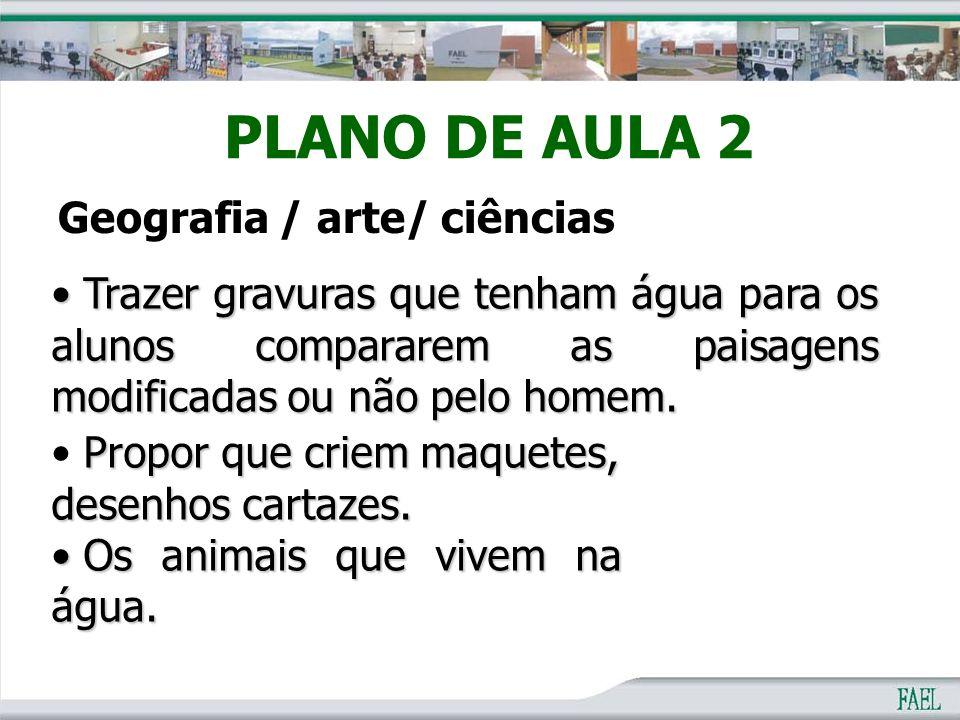 PLANO DE AULA 2 Geografia / arte/ ciências