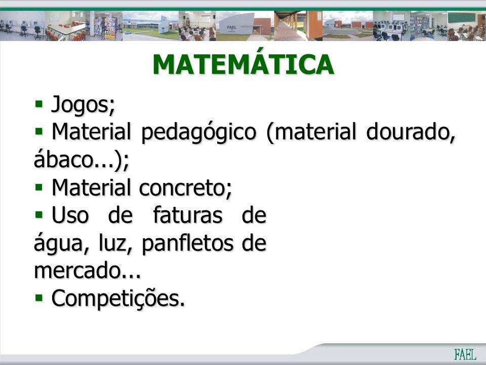 MATEMÁTICA Jogos; Material pedagógico (material dourado, ábaco...);