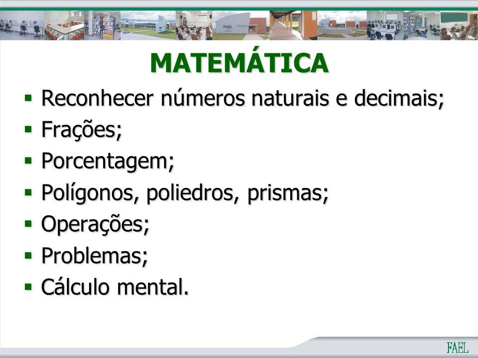 MATEMÁTICA Reconhecer números naturais e decimais; Frações;