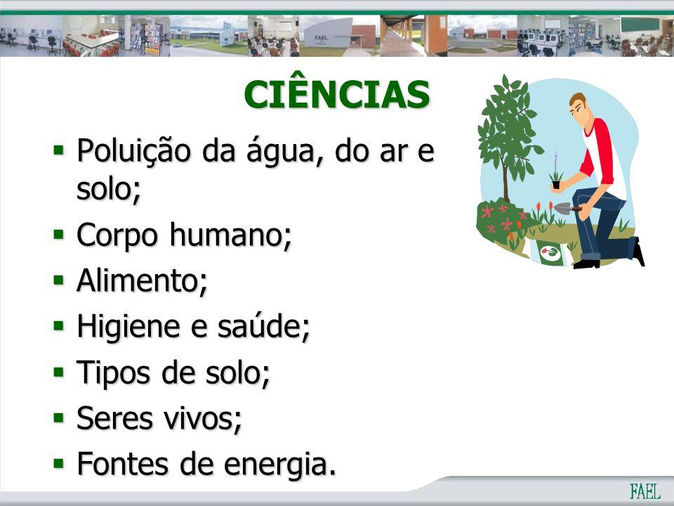CIÊNCIAS Poluição da água, do ar e solo; Corpo humano; Alimento;