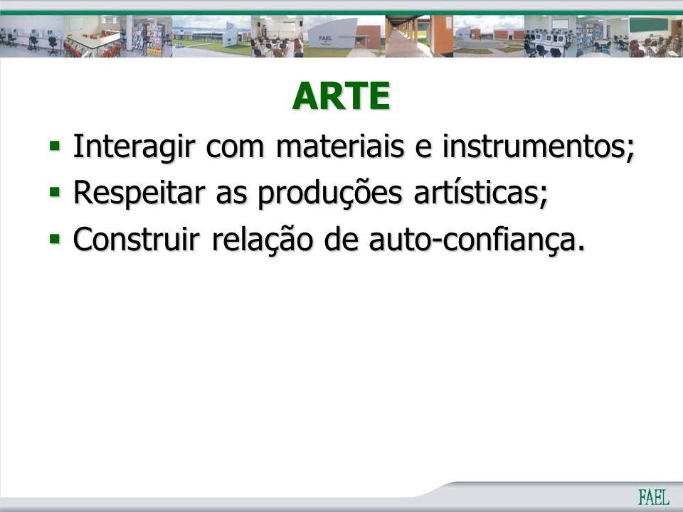 ARTE Interagir com materiais e instrumentos;