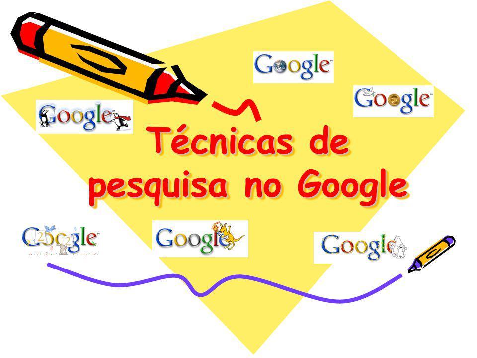 Técnicas de pesquisa no Google