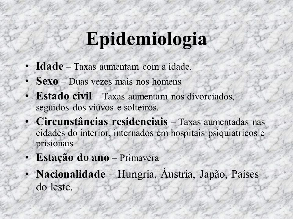 Epidemiologia Idade – Taxas aumentam com a idade.