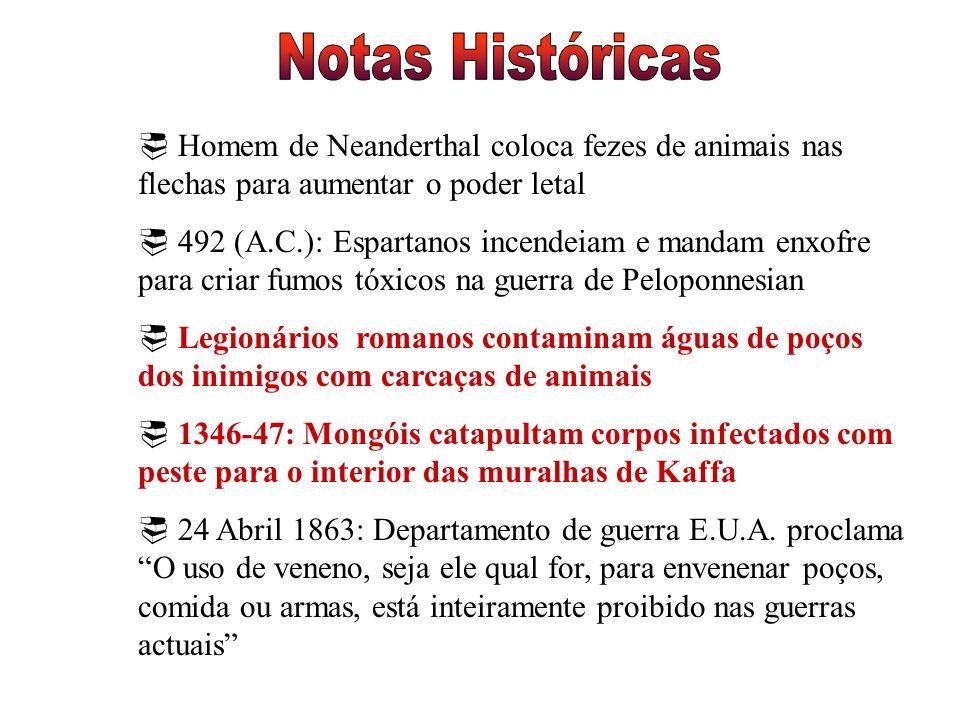 Notas Históricas  Homem de Neanderthal coloca fezes de animais nas flechas para aumentar o poder letal.