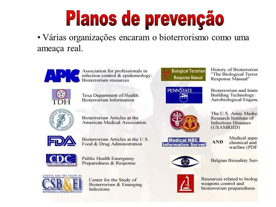Planos de prevenção Várias organizações encaram o bioterrorismo como uma ameaça real.