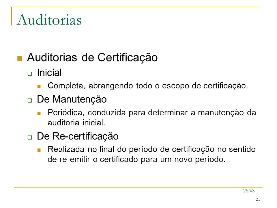 Auditorias Auditorias de Certificação Inicial De Manutenção