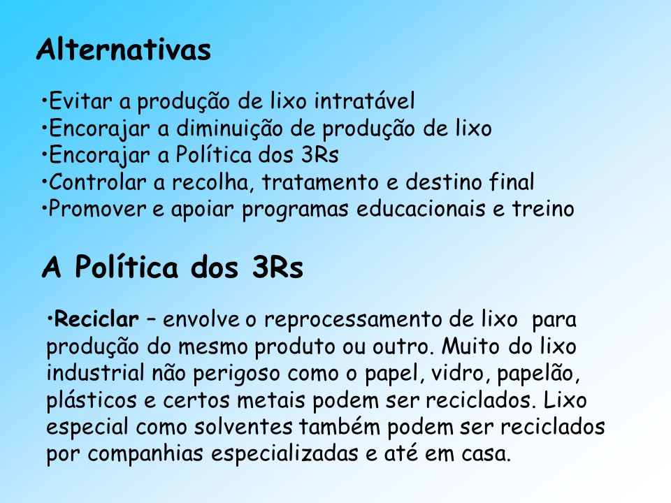 Alternativas A Política dos 3Rs Evitar a produção de lixo intratável