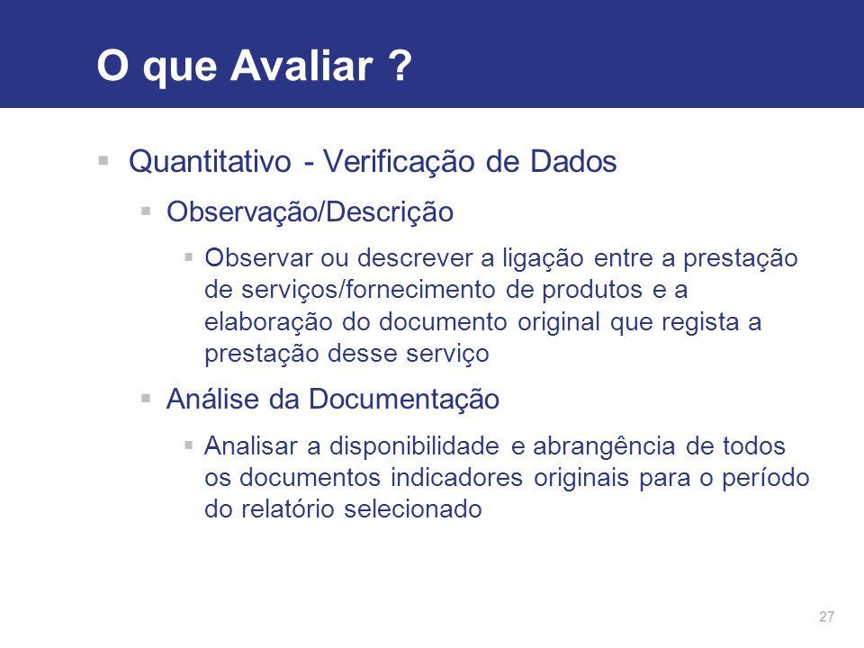 O que Avaliar Quantitativo - Verificação de Dados