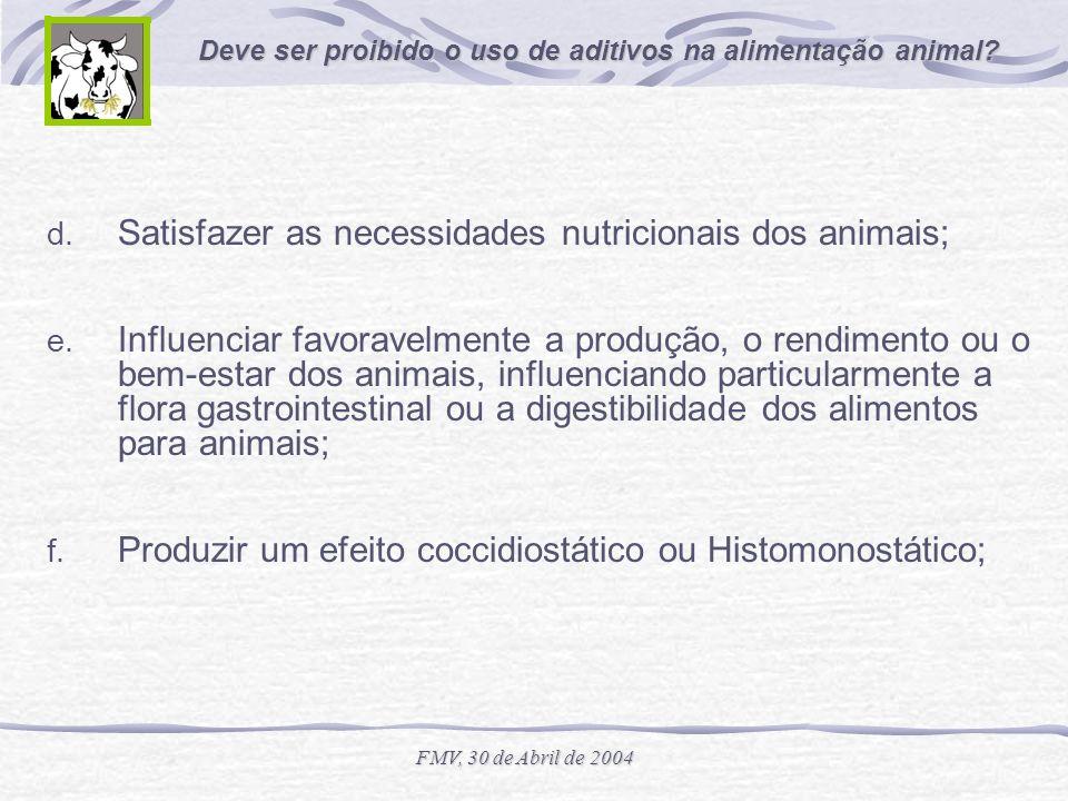 Satisfazer as necessidades nutricionais dos animais;