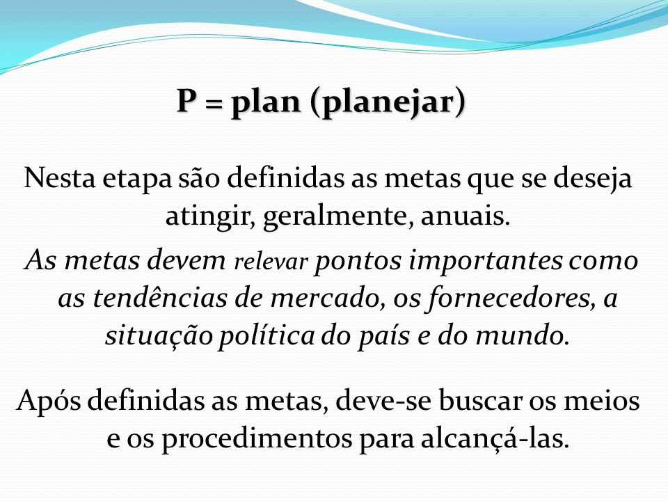 P = plan (planejar)