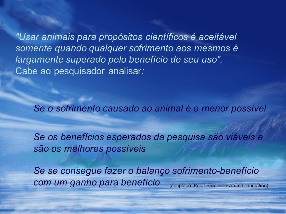 Se o sofrimento causado ao animal é o menor possível