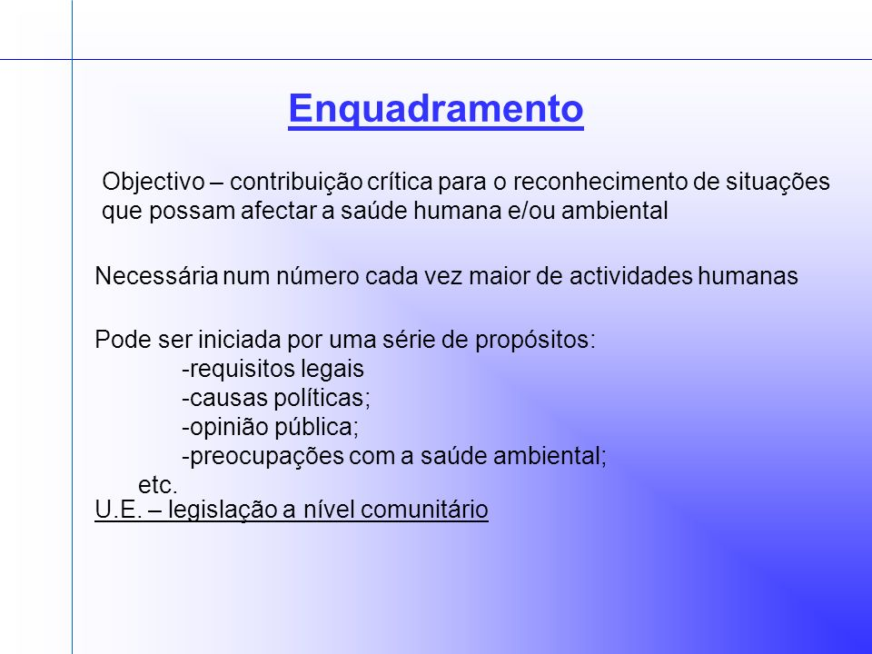 Enquadramento Objectivo – contribuição crítica para o reconhecimento de situações que possam afectar a saúde humana e/ou ambiental.