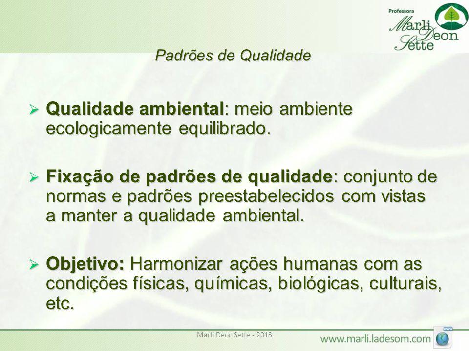 Qualidade ambiental: meio ambiente ecologicamente equilibrado.