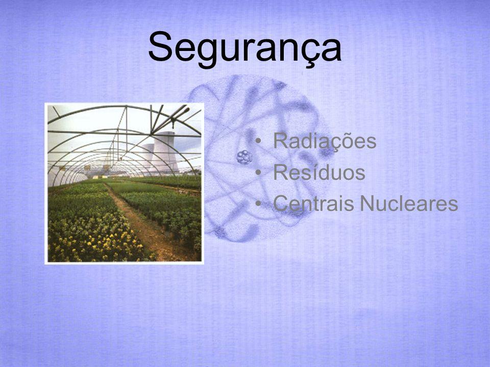 Segurança Radiações Resíduos Centrais Nucleares
