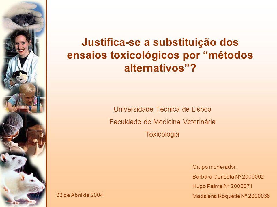 Justifica-se a substituição dos ensaios toxicológicos por métodos alternativos