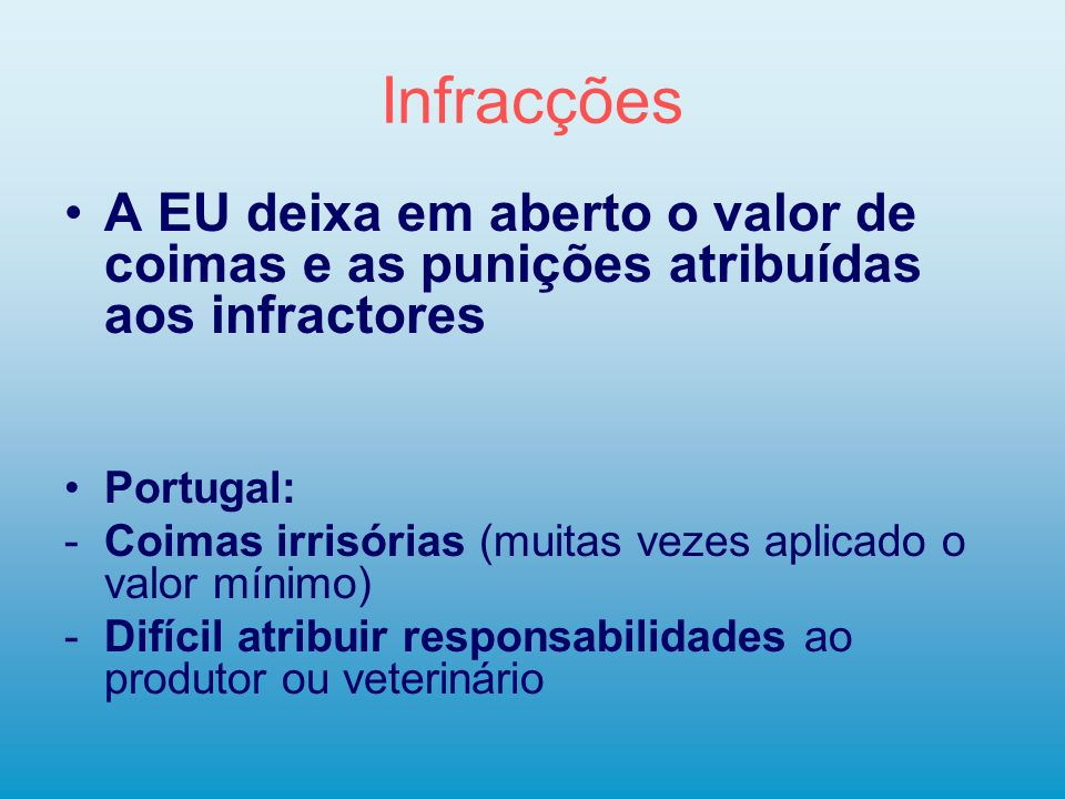 Infracções A EU deixa em aberto o valor de coimas e as punições atribuídas aos infractores. Portugal: