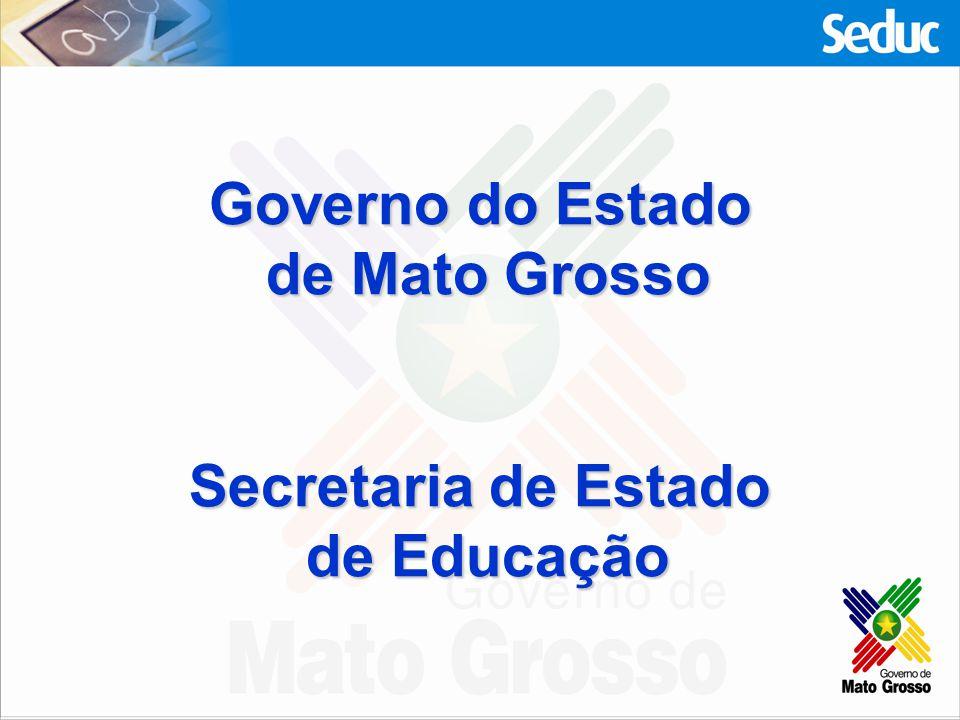 Governo do Estado de Mato Grosso Secretaria de Estado de Educação