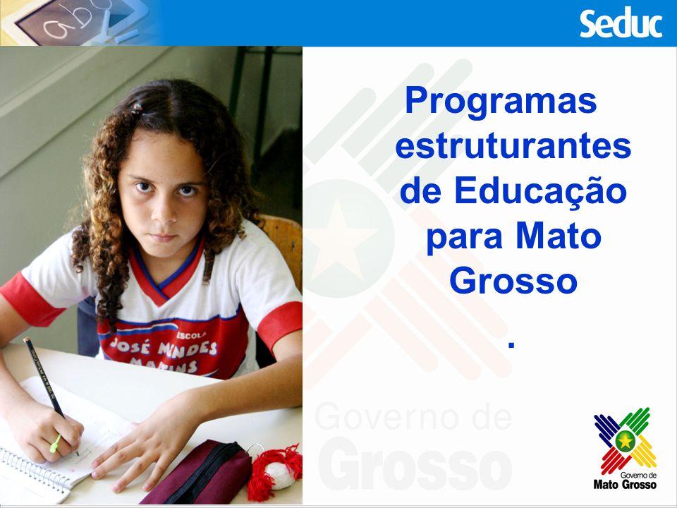 Programas estruturantes de Educação para Mato Grosso