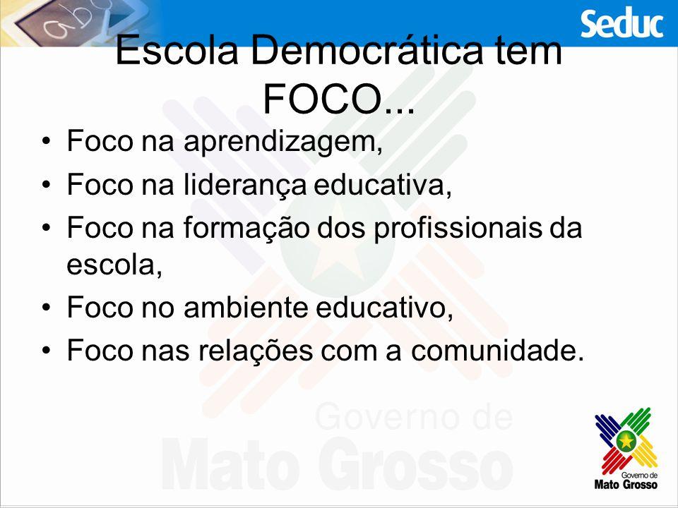 Escola Democrática tem FOCO...