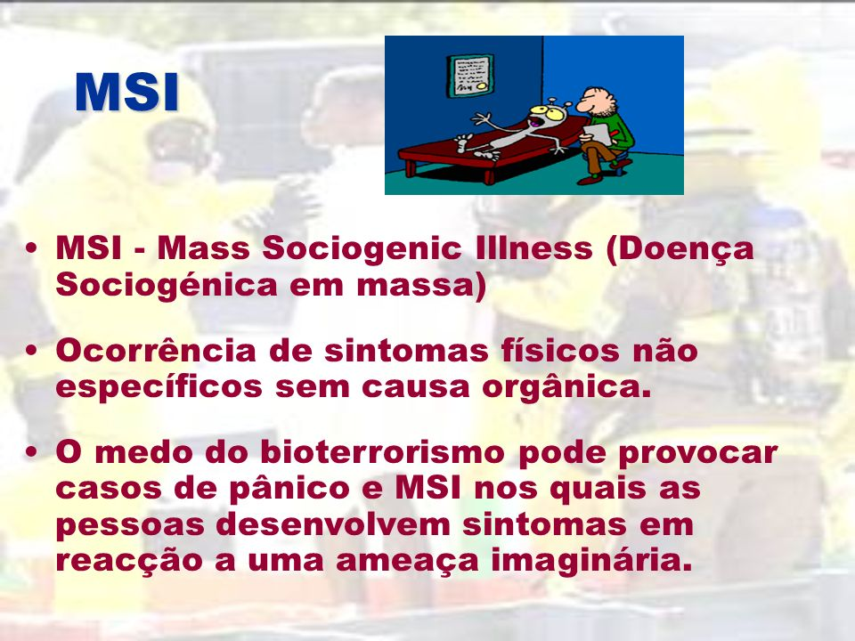 MSI MSI - Mass Sociogenic Illness (Doença Sociogénica em massa)