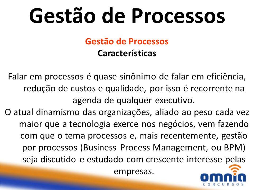Gestão de Processos Gestão de Processos Características