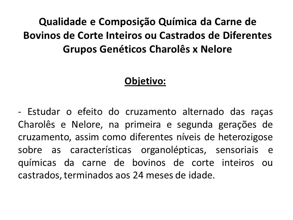 Qualidade e Composição Química da Carne de Bovinos de Corte Inteiros ou Castrados de Diferentes Grupos Genéticos Charolês x Nelore