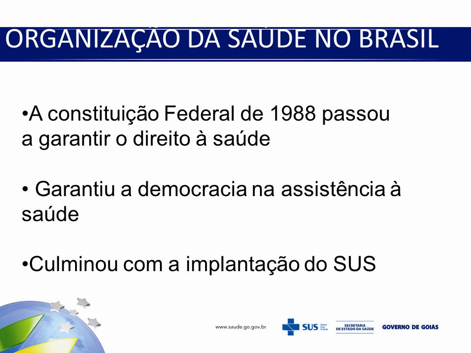ORGANIZAÇÃO DA SAÚDE NO BRASIL